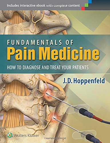 Compare Textbook Prices for Fundamentals of Pain Medicine: How to Diagnose and Treat your Patients 1 Edition ISBN 9781451144499 by Hoppenfeld MD, Dr. J.D.
