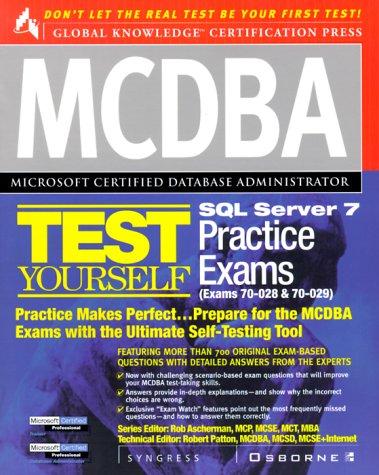 MCDBA SQL Server 7 Test Yourself Practice Exams (Exams 70-028 & 70-029)