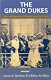 The Grand Dukes - Sons and Grandsons of Russia's Tsars (Volume 1)