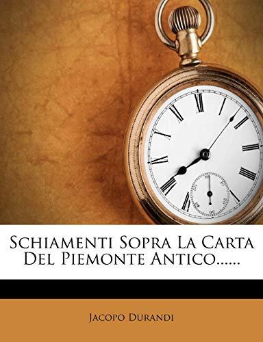 Schiamenti Sopra La Carta del Piemonte Antico......