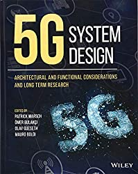 5G System Design: Architectural and Functional Considerations and Long Term