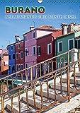 BURANO Bezaubernde und bunte Insel (Wandkalender 2015 DIN A3 hoch): Venedigs malerische Fischerinsel (Monatskalender, 14 Seiten) (CALVENDO Orte) - Melanie Viola