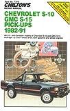 Chevrolet S-10 GMC S-15 Pickups 1982-91 (Chilton Model Specific Automotive Repair Manuals)