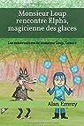 Monsieur Loup rencontre Elpha, magicienne des glaces par Emrey