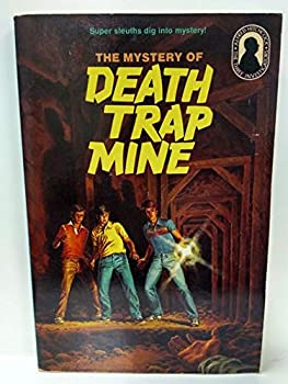 The Mystery of Death Trap Mine - Book #24 of the Alfred Hitchcock and The Three Investigators