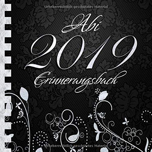 Abi 2019: Erinnerungsbuch I Edles Cover in Schwarz & Silber I Die schönsten Erinnerungen & Wünsche...