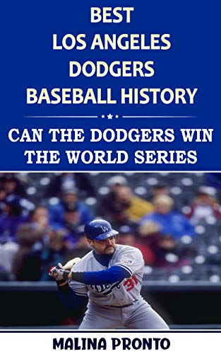 Best Los Angeles Dodgers Baseball History: Can The Dodgers Win The World Series (English Edition)