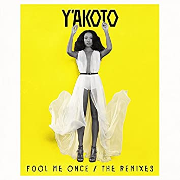 Fool Me Once (The Remixes)