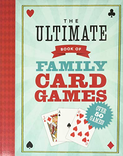 Compare Textbook Prices for The Ultimate Book of Family Card Games Illustrated Edition ISBN 9781402750410 by Ho, Oliver