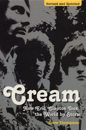 Cream: How Eric Clapton Took the World by Storm (English Edition)