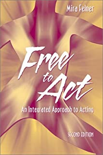 Free to Act: An Integrated Approach to Acting (2nd Edition)