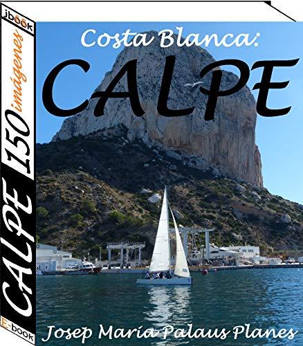 Costa Blanca: Calpe (150 imágenes)