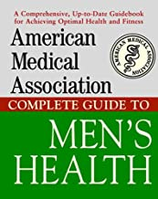 American Medical Association Complete Guide to Mens Health (American Medical Association Guide) (English Edition)