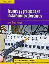 Técnicas y procesos en instalaciones eléctricas by Javier García Rodrigo(2013-04-01)