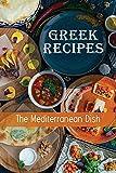 Greek Recipes: The Mediterranean Dish: Greek Food List