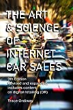 The Art & Science of Internet Car Sales: Understanding How To Communicate To Sell Cars & Trucks In The New Electronic Marketplace