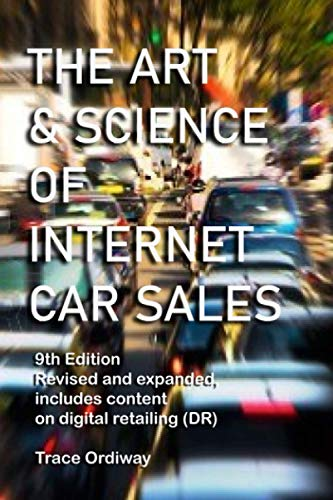 The Art & Science of Internet Car Sales: Understanding How To Communicate To Sell Cars & Trucks In T