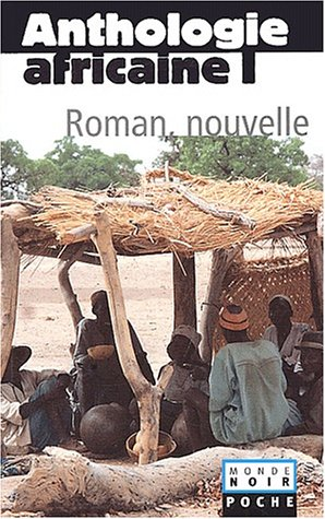 Anthologie africaine tome 1 : Roman, Nouvelle