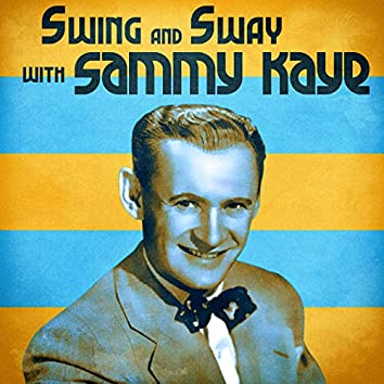 Swing and Sway with Sammy Kaye (Remastered)