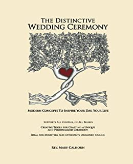 The Distinctive Wedding Ceremony: Planning Guide for Creating a Personalized, Unique Ceremony Supporting ALL Couples, Same Sex and Opposite Sex or How ... Ideal for Ministers and Online Officiants