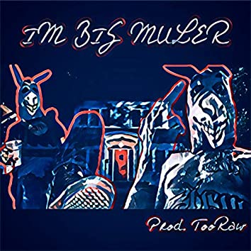 I'm Big Muler