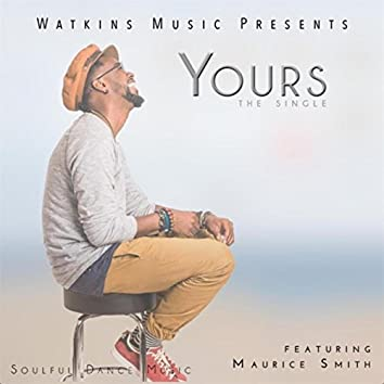 Yours (feat. Maurice Smith)