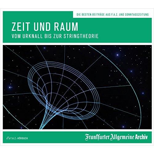 Zeit und Raum: Vom Urknall bis zur Stringtheorie cover art
