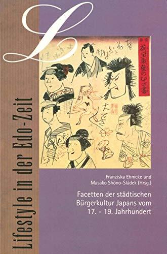 Lifestyle in der Edo-Zeit: Facetten der städtischen Bürgerkultur Japans vom 17. - 19. Jahrhundert