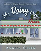 My Rainy Day: A Guide to Helping Children Cope with Grief