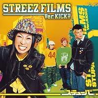 STREEZ FILMS ver.KICK!!