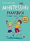 Das Montessori-Praxisbuch - Grundlagen - Rituale - Aktivitäten