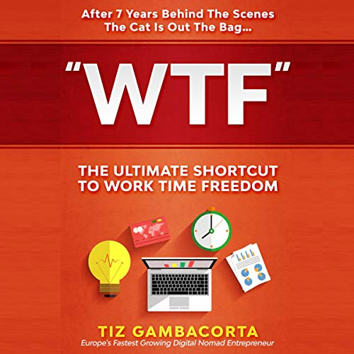 WTF: The Ultimate Shortcut to Work, Time Freedom cover art