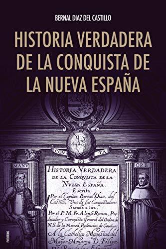 Historia verdadera de la conquista de la Nueva España eBook: Bernal Díaz del Castillo: Amazon.es: Tienda Kindle