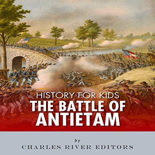 History for Kids: The Battle of Antietam audiobook cover art