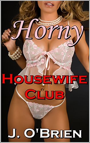 Horny Housewife Club (Lesbian Love Book 4)