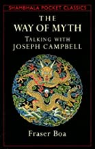 The Way of the Myth: Talking with Joseph Campbell (Shambhala Pocket Classics)