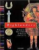 Highlanders - Histoire des clans d'Ecosse