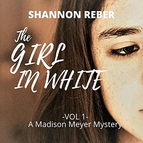 The Girl in White Audiobook By Shannon Reber cover art