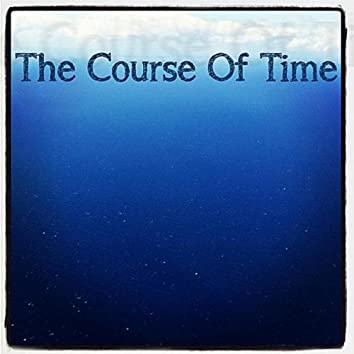 The Course of Time