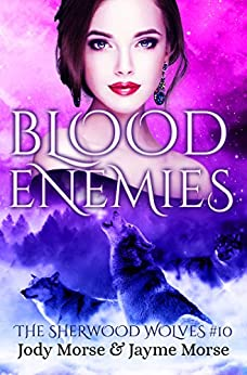 Blood Enemies (The Sherwood Wolves #10) by [Jody Morse, Jayme Morse]