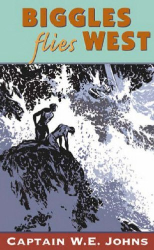 [ BIGGLES FLIES WEST BY JOHNS, W.E.](AUTHOR)PAPERBACK