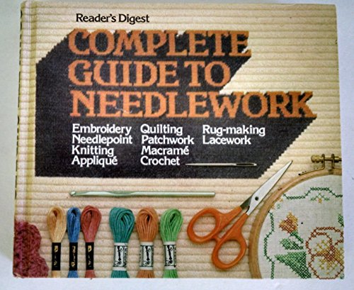 Compare Textbook Prices for Complete Guide to Needlework Later Printing Edition ISBN 9780895770592 by Editors of Reader's Digest