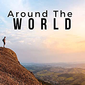 2018 Around The World - 1 Hour of Stressless World Music from Africa