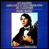 Les maîtres espagnols et sud-américains de la guitare
