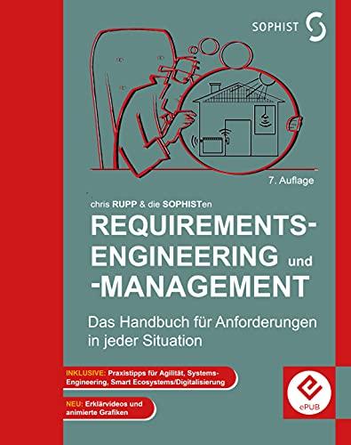 Requirements-Engineering und -Management - 7. Auflage: Das Handbuch für Anforderungen in jeder Situation