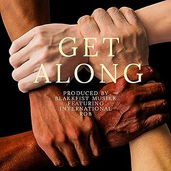 Get Along (feat. International Rob)