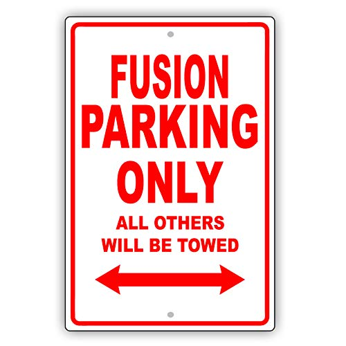 "Ford Fusion Parking Only All Others Will Be Towed Ridiculous Funny Novelty Garage Aluminum 12""x18"" Sign Plate"