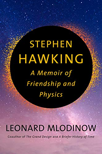 Compare Textbook Prices for Stephen Hawking: A Memoir of Friendship and Physics  ISBN 9781524748685 by Mlodinow, Leonard