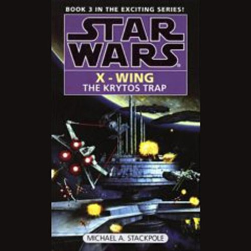 Star Wars: The X-Wing Series, Volume 3: The Krytos Trap audiobook cover art