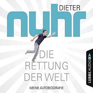 Die Rettung der Welt: Meine Autobiografie                   Autor:                                                                                                                                 Dieter Nuhr                               Sprecher:                                                                                                                                 Dieter Nuhr                      Spieldauer: 4 Std. und 38 Min.     476 Bewertungen     Gesamt 4,1